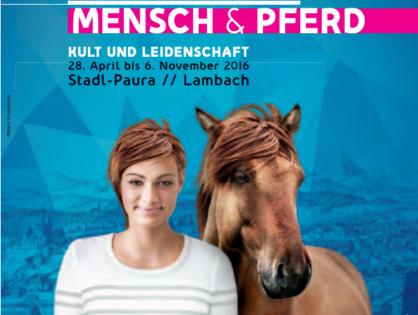 Juni 2016 - OÖ Landesausstellung MENSCH & PFERD
